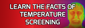 Learn the FACTS on temperature screening